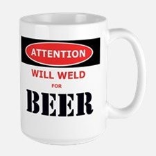 WILL WELD FOR BEER! Mugs