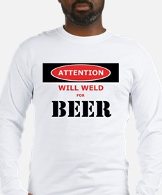 WILL WELD FOR BEER! Long Sleeve T-Shirt