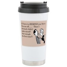 Remind You Not To Piss Me Off Travel Mug