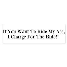 Ride my A$$ Bumper Bumper Sticker