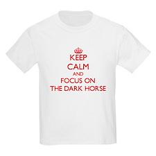 Keep Calm and focus on The Dark Horse T-Shirt