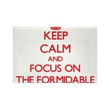 Keep Calm and focus on The Formidable Magnets