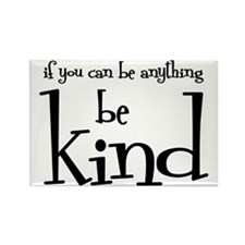 Be Kind Rectangle Magnet Magnets