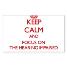Keep Calm and focus on The Hearing-Impaired Sticke