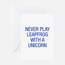 Never play leapfrog with unicorn Greeting Cards