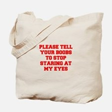 Tell your boobs Tote Bag