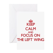 Keep Calm and focus on The Left Wing Greeting Card