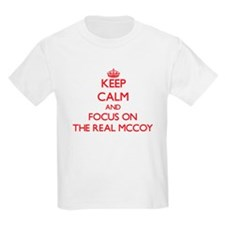 Keep Calm and focus on The Real Mccoy T-Shirt