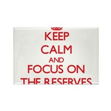 Keep Calm and focus on The Reserves Magnets