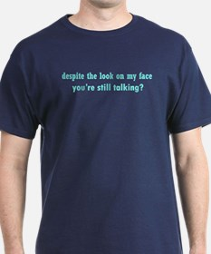 Why Are You Talking Blue T-Shirt