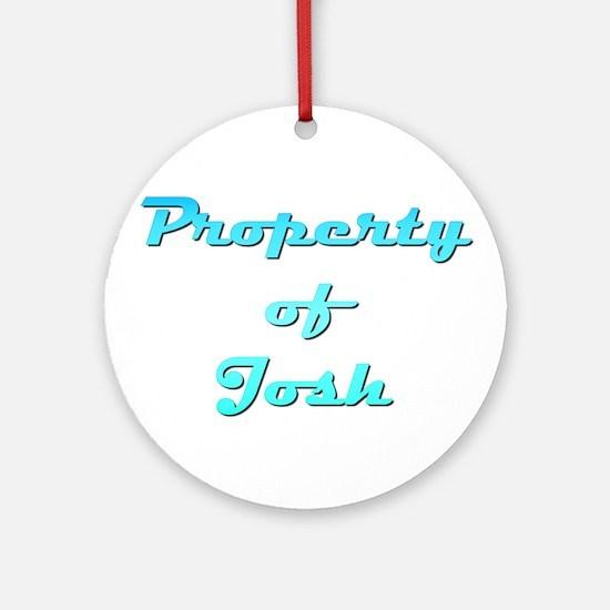 Property Of Josh Male Round Ornament