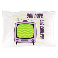 You Have The Control Pillow Case