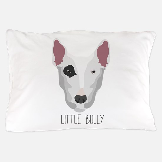 Little Bully Pillow Case