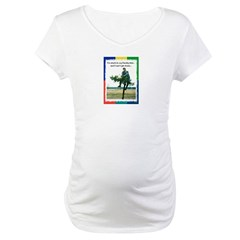 Stuck in a Branch! Maternity T-Shirt