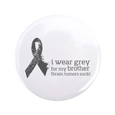 "I Wear Grey For My Brother 3.5"" Button"
