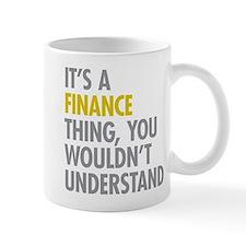 Its A Finance Thing Small Mugs