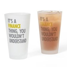 Its A Finance Thing Drinking Glass