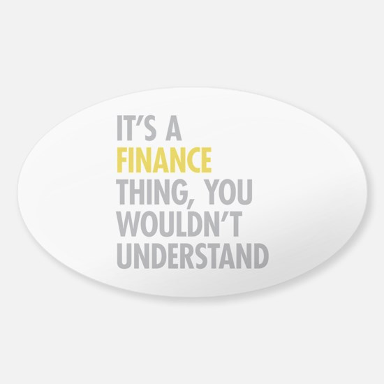 Its A Finance Thing Sticker (Oval)