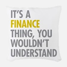 Its A Finance Thing Woven Throw Pillow