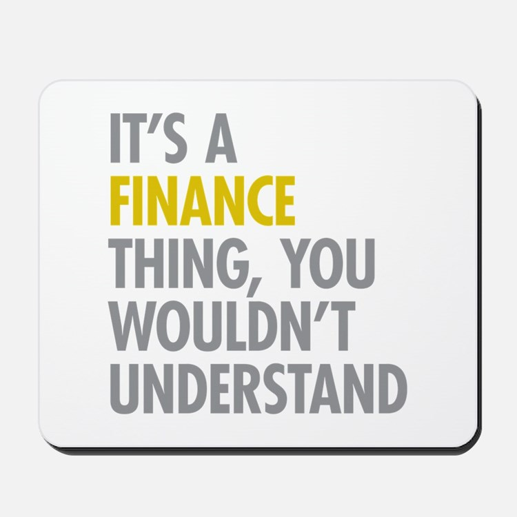 Its A Finance Thing Mousepad