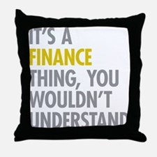 Its A Finance Thing Throw Pillow