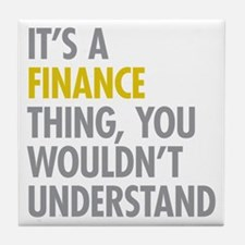 Its A Finance Thing Tile Coaster