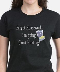 Forget Housework Tee