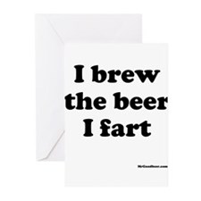 I brew the beer I fart Greeting Cards