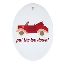 Put The Top Down! Ornament (Oval)