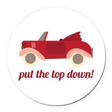 Put The Top Down! Round Car Magnet