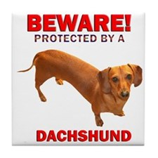Beware Protected by a Dachshund Tile Coaster