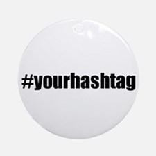 Customizable Hashtag Ornament (Round)