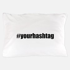 Customizable Hashtag Pillow Case
