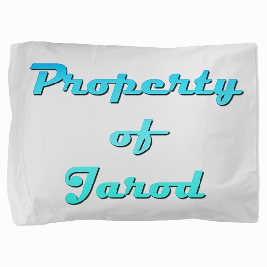 Property Of Jarod Male Pillow Sham