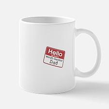 Hello My Name is World's Greatest Dad Mug