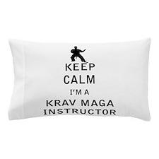 Keep Calm I'm a Krav Maga Instructor Pillow Case