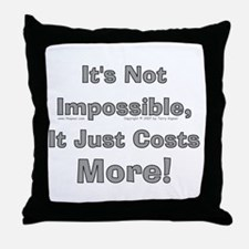 Costs More! Throw Pillow