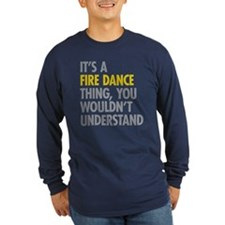 Its A Fire Dance Thing T