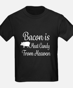 Bacon is Meat Candy from Heaven T-Shirt