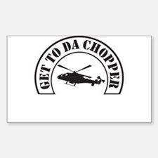 Get To Da Chopper Decal