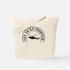Get To Da Chopper Tote Bag