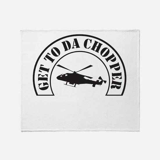 Get To Da Chopper Throw Blanket