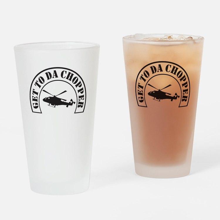 Get To Da Chopper Drinking Glass