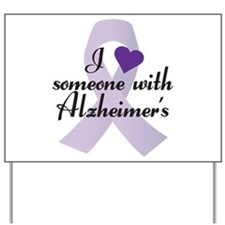 I Love Someone with Alzheimers Yard Sign