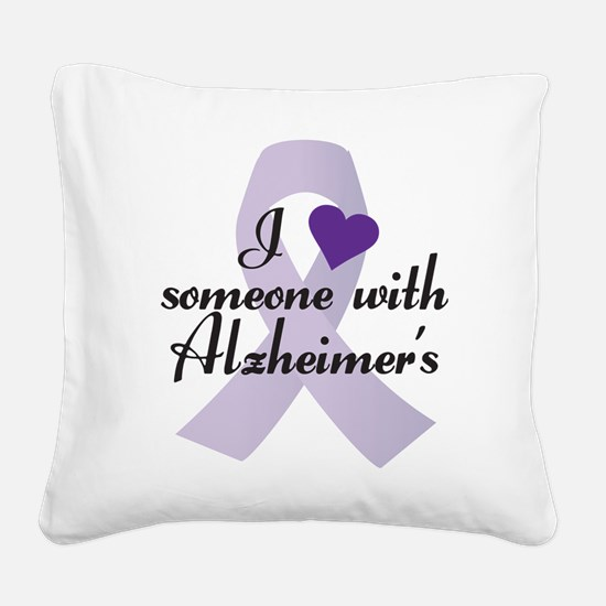I Love Someone with Alzheimers Square Canvas Pillo