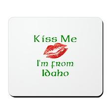 Kiss Me I'm from Idaho Mousepad