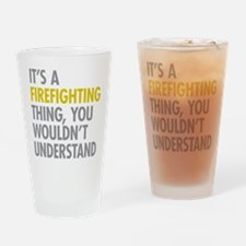 Its A Firefighting Thing Drinking Glass