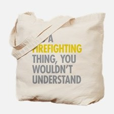 Its A Firefighting Thing Tote Bag