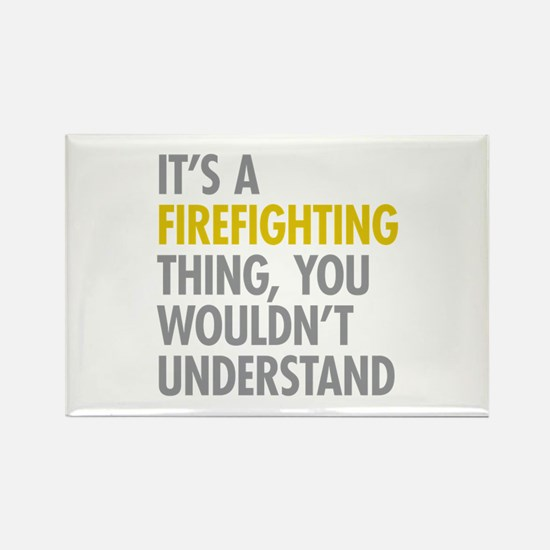 Its A Firefighting Thing Rectangle Magnet