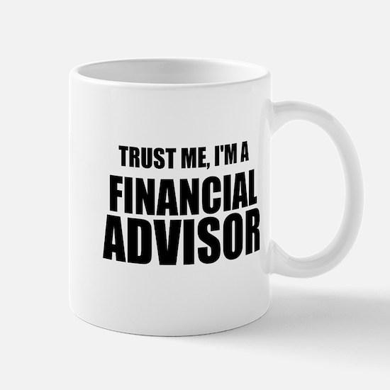 Trust Me, I'm A Financial Advisor Mugs